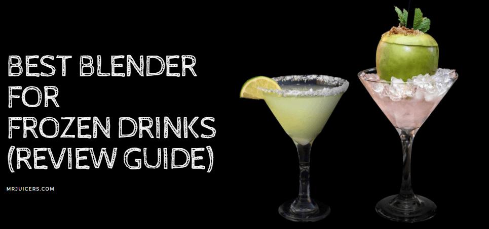 Best Blender for frozen drinks